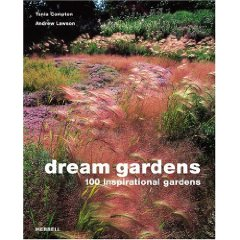 DREAM GARDENS: 100 INSPIRATIONAL GARDENS  - $52.000