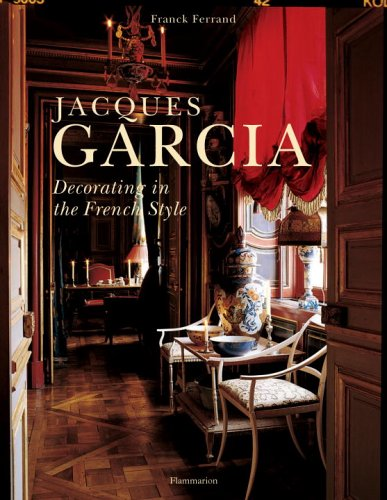 Jacques Garcia: Decorating in the French Style - $15.000