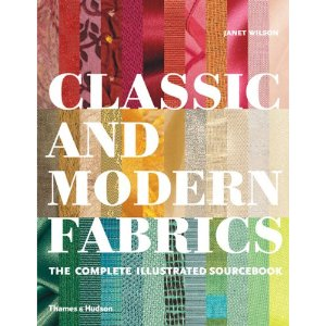 Classic and Modern Fabrics: The Complete Illustrated Sourcebook -