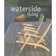 Waterside Living: Inspirational Homes By Lakes, Rivers, and the Sea  - $35.000