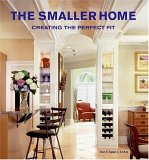 The Smaller Home: Creating the Perfect Fit - $27.000