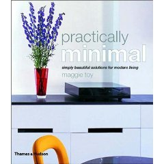 Practically Minimal: Inspirational Ideas for Twenty-First Century Living  - $48.800