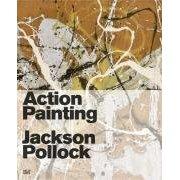 Action Painting: Jackson Pollock -