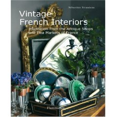 Vintage French Interiors:    Inspiration from the Antique Shops and Flea Markets of France ( - $39.000