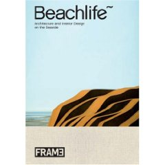Beachlife: Architecture and Interior Design on the Seaside -