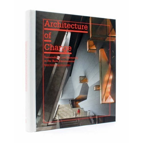 Architecture of Change: Sustainability and Humanity in the Built Environment  - $43.000