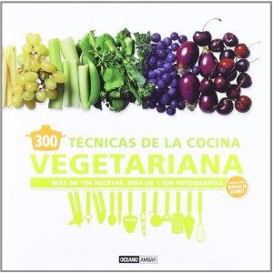 300 tecnicas de la cocina vegetariana - $10.900