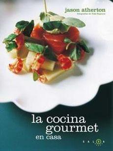 La cocina gourmet en casa -