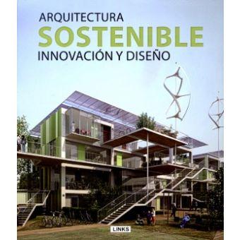 Arquitectura sostenible: innovacion y diseno -