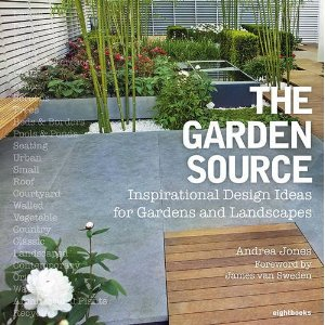 The Garden Source: Inspirational Design Ideas for Gardens and Landscapes - Ideas inspiradoras de dise�o para jardines y paisajes -