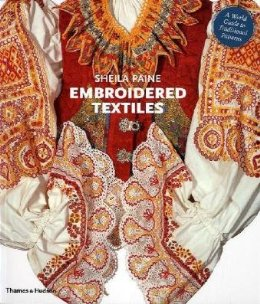 Embroidered Textiles: A World Guide to Traditional Patterns  -
