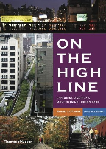 On the High Line: Exploring New York's Most Original Urban Park - $42.000