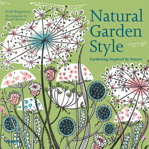 Natural Garden Style: Gardening Inspired by Nature - $69.000