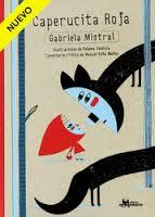 Caperucita Roja - GABRIELA MISTRAL - $5.900